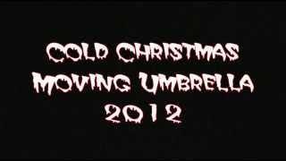Cold Christmas Moving Umbrella 2012