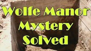 A Wolfe Manor Mystery Is Solved!!!