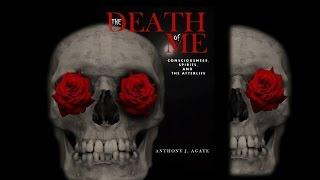 Book Promo - The Death of Me: Consciousness, Spirits, And The Afterlife by Anthony Agate