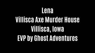 Lena EVP Captured At Villisca Axe Muder House By Ghost Adventures