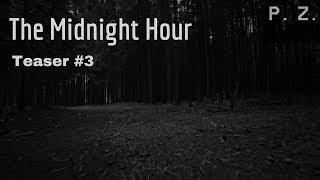 """Teaser """"The Midnight Hour"""" #3 - Reperto C: Slenderman"""