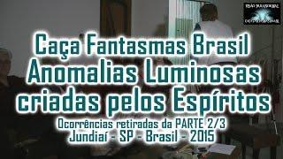 Anomalias Luminosas criadas por Espíritos Caça Fantasmas Brasil Jundiai SP