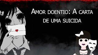 Amor doentio: A carta de uma suicida (Autoral)