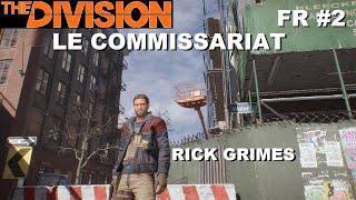 ☣ The Division [FR] Walkthrough Intégrale #2 Le commissariat de Police