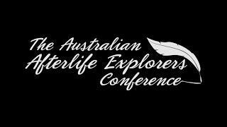 Australian Afterlife Explorers Conference Jan 24 – 26 2015