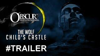 TRAILER 2017 : the wolf child's castle | EP02 |