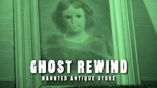 Real Paranormal! │ Extended Haunted Antiques Video! │ Ghost Rewind #1