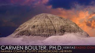 Veritas Radio - Dr. Carmen Boulter - 1 of 2 - Hawara Complex: Egypt's Underground Labyrinth