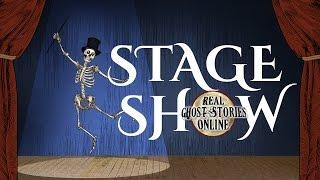 Stage Show | Ghost Stories, Paranormal, Supernatural, Hauntings, Horror