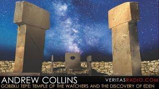 Veritas Radio - Andrew Collins - Gobekli Tepe: Genesis of the Gods - 1 of 2