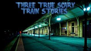 3 True Scary Train Stories