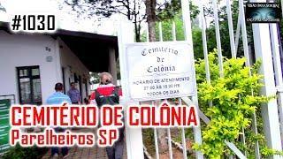 Cemitério de Colônia Parelheiros SP - Caça Fantasmas Brasil #1030
