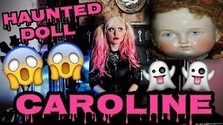 CAROLINE THE HAUNTED DOLL!