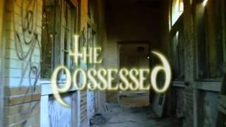 THE POSSESSED-NOW ON DVD (SyFy) The Filmmakers Video Diary Part 5 of 5
