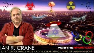 "Ian R. Crane on VERITAS Radio | 2012 ""ZION"" Olympics False-Flag Event | Segment 1"
