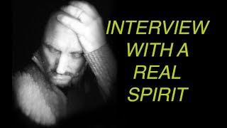 Interview With a Real Spirit. He talks Death and Heaven. 100% REAL MUST SEE.