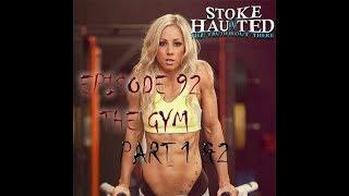 GYM EPISODE 92 PART 1 AND 2