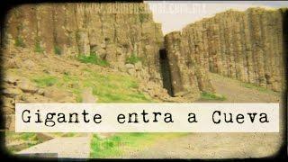 Gigante entrando a una Cueva (Video Paranormal)