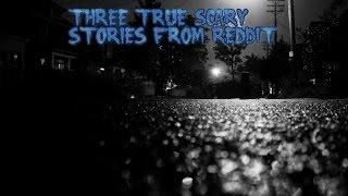 3 True Scary Stories From Reddit (Vol. 16)