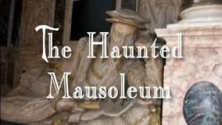 THE HAUNTED MAUSOLEUM