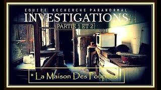 """INVESTIGATIONS ( Partie 1 et 2 )  """"La Maison Des Poupées """""""