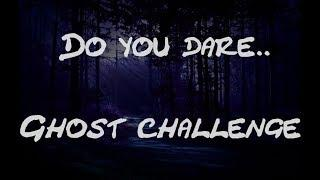 Do you Dare - Ghost Challenge Del 1