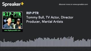 Tommy Bull, TV Actor, Director Producer, Martial Artists (part 2 of 9)