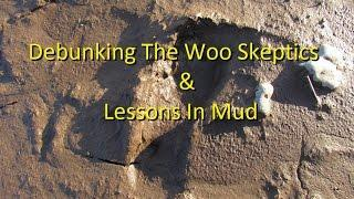 Debunking The Woo Skeptics & Lessons In Mud