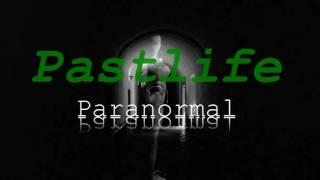 Past Life Paranormal Ghost Hunters 2017