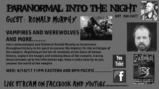 Paranormal Into The Night With Ronald Murphy on Vampires Werewolves Cryptids 4/19/2017