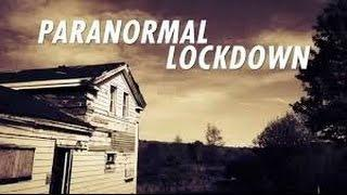 Paranormal Lockdown ~ Season specials Episode 1