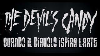 """""""The Devil's Candy"""" - Quando Il Diavolo Ispira L'Arte"""