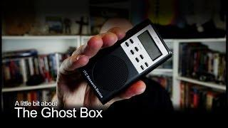 The Ghost Box - A Little Bit About (The Paranormal Guide)