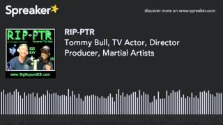 Tommy Bull, TV Actor, Director Producer, Martial Artists (part 3 of 9)
