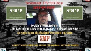 Paranormal-X LIVE TV Talk Show | Danny Holroyd | SMP GHOSTS | PARANORMAL Discussion | #4