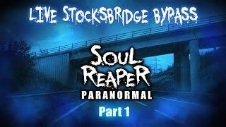 Soul Reaper Paranormal | Live At Stocksbridge Bypass Part 1