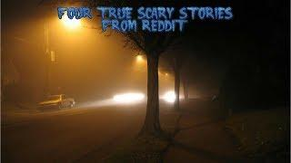 4 True Scary Stories From Reddit (Vol. 22)