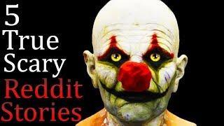5 True Scary Reddit Stories Vol. 23