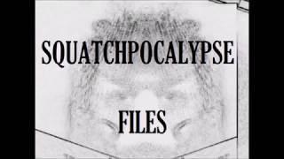 Squatchpocalypse Files