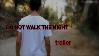 DO NOT WALK THE NIGHT [ TRAILER ]