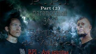 Enquête 360 Valence RPI   Avé spiritus part2