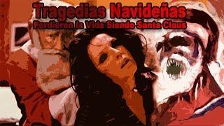 Perdieron la vida siendo Santa Claus [Tragedias navideñas] - Proyecto Paranormal México