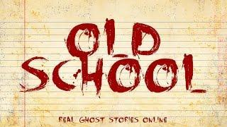 Old School   Ghost Stories, Paranormal, Supernatural, Hauntings, Horror