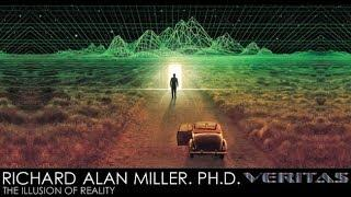 Dr Richard Alan Miller - The Illusion of Reality