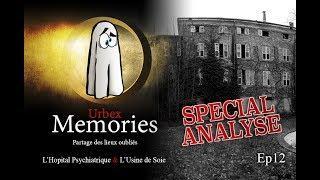 Urbex Memories - L'Hôpital Psychiatrique & L'usine de Soie - EP12 SPECIAL ANALYSE AUDIO
