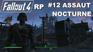 ☢ FALLOUT 4 RP Walkthrough Roleplay #12 Assaut Nocturne à l'Usine [FR]