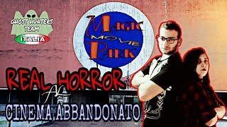 REAL HORROR AL MAGIC MOVIE PARK: IL CINEMA ABBANDONATO