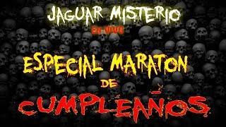 Maraton Especial de Cumpleaños - Jaguar Misterio en Vivo