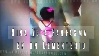Niña Ve a un Fantasma en un Panteón (Video Paranormal)