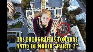 """LAS FOTOGRAFIAS TOMADAS ANTES DE MORIR """"PARTE 2""""  [SENTIDO PARANORMAL]"""